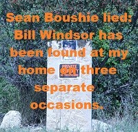 Criminal Charges against Sean Boushie: False Swearing, Perjury, False Police Report: Bill Windsor has been found at my home on three separate occasions - Count 2