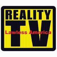 New Reality TV Show - Lawless America - Now in Discussions