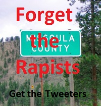 missoula-county-sign-cropped-forget-the-rapists-get-tweeters-200w