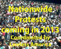 The Lawless America Revolution will sponsor Nationwide Protests in 2013